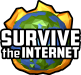 Survive The Internet